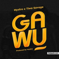 Gawu by Mystro x Tiwa Savage