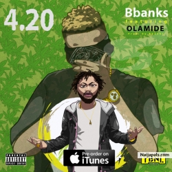4.20 (Prod. B Banks) by B-Banks Ft. Olamide