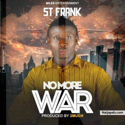 NO MORE WAR by St frank