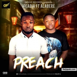 Preach by Ifeabia ft Alabere