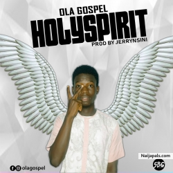 Holy Spirit by Ola Gospel