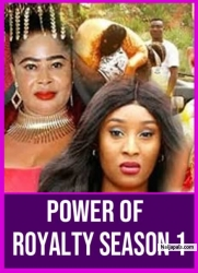 POWER OF ROYALTY SEASON 1
