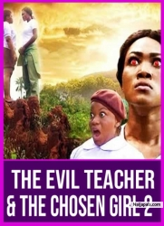 The Evil Teacher & The Chosen Girl 2