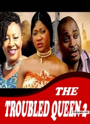 THE TROUBLED QUEEN 2