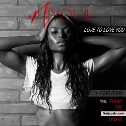 Love To Love You (Remix) by Niyola ft. Phyno, Sarkodie, Lynxxx and Poe