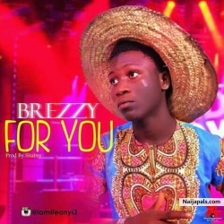 For you by Brezzy