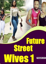 Future Street Wives 1