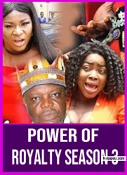 POWER OF ROYALTY SEASON 3