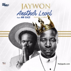 Another Level by Jaywon feat. Mr Eazi