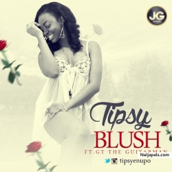 Blush by Tipsy ft. GT Da Guitarman