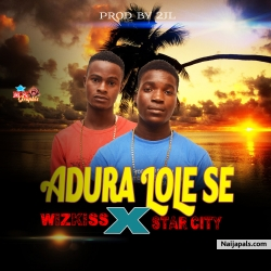 Adura lole se(prod by 2jl) by Wizkiss ft star city