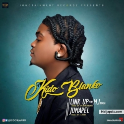 Link Up by Kido Blanko Ft. Mi Abaga