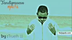 Tandipatseso M&#039 pata (Prod. By DJ Langie) by Trueth JJ