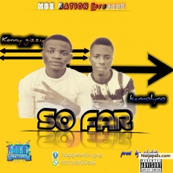 Kenny gizzy × kamolyno:-so far prod by stylish by Kenny gizzy ×kamolyno