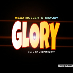 Glory mix by Melvinyaboy by Mega muller x mayjay
