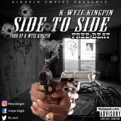 Side To Side [Freebeat] by K-wyze Kingpin