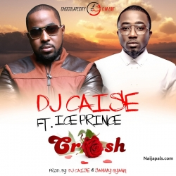 Crush  by DJ Caise f. Ice Prince