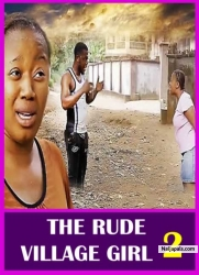 THE RUDE VILLAGE GIRL 2