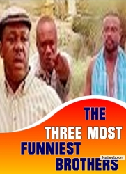 THE THREE MOST FUNNIEST BROTHERS