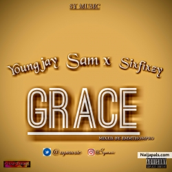 GRACE by Young– Jay x Sam X ft Sixfy
