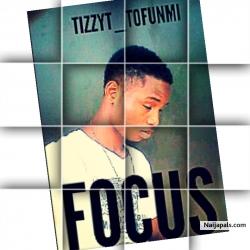 FOCUS by Tizzyt_Tofunmi