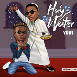 holy water by  Yovi featuring Wizkid