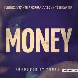 Money by KKTBM ft.  ft. Yung6ix, Cynthia Morgan, SD, Tesh Carter