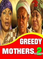 GREEDY MOTHERS 2