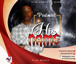 HIS NAME by Psalmist