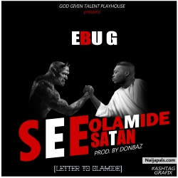 See Olamide See Satan (Letter to Olamide) by Ebu G