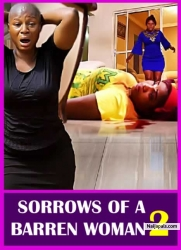 SORROWS OF A BARREN WOMAN 2
