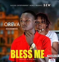 Bless Me by Oreva Ft Success Much
