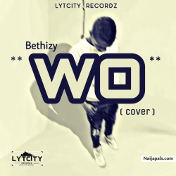 Wo (Olamide Cover) by Bethizy