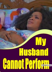 My Husband Cannot Perform