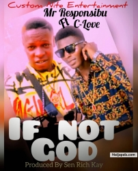 If Not God by MR RESPONSIBLE FT C-LOVE