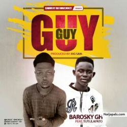 Barosky gh ft Tutulapato by GUY GUY_Prod.Big Sam