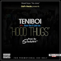 Hood Thugs by Base One x Teniboi x Leke lee