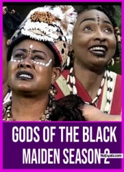 Gods Of The Black Maiden Season 2