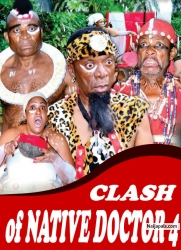 CLASH of NATIVE DOCTOR 4