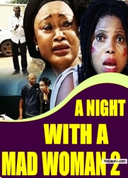 A NIGHT WITH A MAD WOMAN 2
