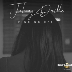 Finding Efe by Johnny Drille