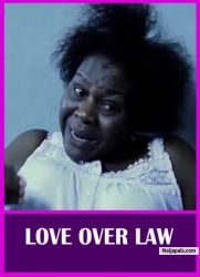 LOVE OVER LAW