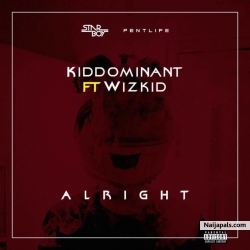 Alright by Kiddominant ft. Wizkid