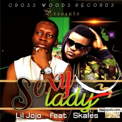 Sexy Lady feat. Skales by Lil-Jojo