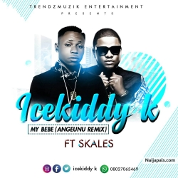 My Bebe by Icekiddy k Ft. Skales