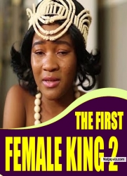 THE FIRST FEMALE KING 2