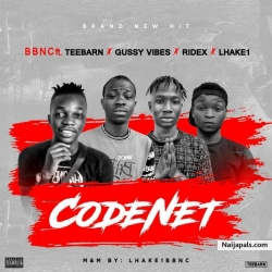 CODENET by BBNC Ft Teebarn X Gussy vibes X Ridex X Lhake1