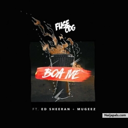 Boa Me by Fuse ODG ft Ed Sheeran x Mugeez (Prod. KillBeatz)