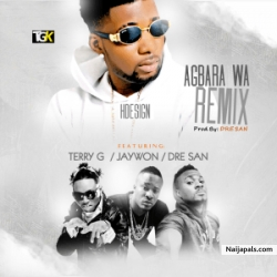 Agbara Wa (Remix) by HDesign ft. Jaywon, Terry G & Dre San