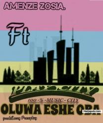 Oluwa Eshe Oba by Amenze Zosia feat PlayCity Crew